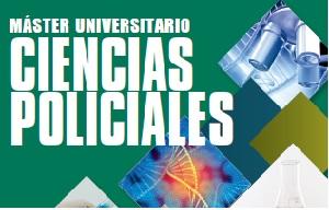 Abierto el plazo de preinscripción en el MÁSTER UNI. EN CIENCIAS POLICIALES (curso 2021-22)