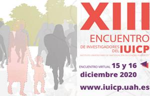 XIII Encuentro de Investigadores del IUICP, días 15 y 16 de diciembre de 2020 (Online)