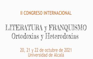 II Congreso Internacional Literatura y Franquismo. Ortodoxias y Heterodoxias