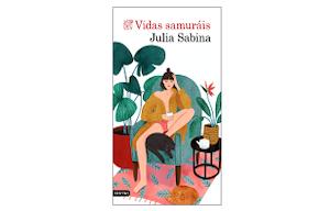 La profesora Julia Sabina publica con la editorial Destino su primera novela Vidas samuráis, que ya se está traduciendo a otras lenguas