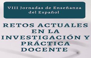 VIII Jornadas sobre la Enseñanza del Español