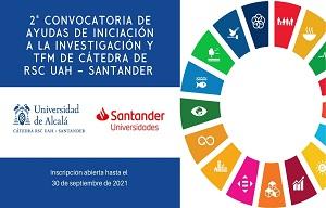 2ª AYUDAS INTRODUCCIÓN A LA INVESTIGACIÓN DE LA CÁTEDRA RSC UAH - SANTANDER (Máster)