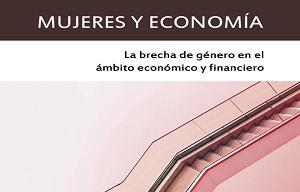 Presentación del libro Mujeres y Economía. La brecha de género en el ámbito económico y financiero