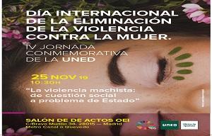 DÍA INTERNACIONAL DE LA ELIMINACIÓN DE LA VIOLENCIA CONTRA LA MUJER. IV JORNADA UNED