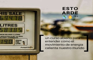 Esto Arde (3/3): Un curso abierto para entender cómo el movimiento de energía calienta nuestro mundo