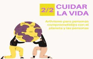 CUIDAR LA VIDA 2/2: Artivismo para personas comprometid@s con el planeta y las personas