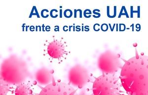 Recopilatorio de acciones de la UAH frente a la crisis por COVID-19 durante la denominada