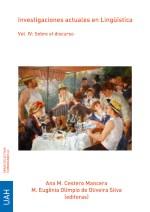Investigaciones actuales en Lingüística. Vol. IV: Sobre el discurso