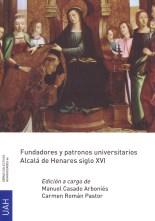 Fundadores y patronos universitarios Alcalá de Henares siglo XVI
