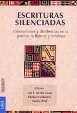 Escrituras silenciadas: heterodoxias y disidencias en la península Ibérica y América