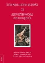 Archivo Histórico Nacional Consejo de Inquisición Textos para la Historia del español XII