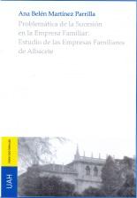 Problemática de la Sucesión en la Empresa Familiar: Estudio de las Empresas Familiares de Albacete
