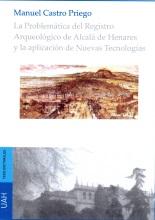 La problemática del Registro Arqueológico de Alcalá de Henares y la aplicación de Nuevas Tecnologías