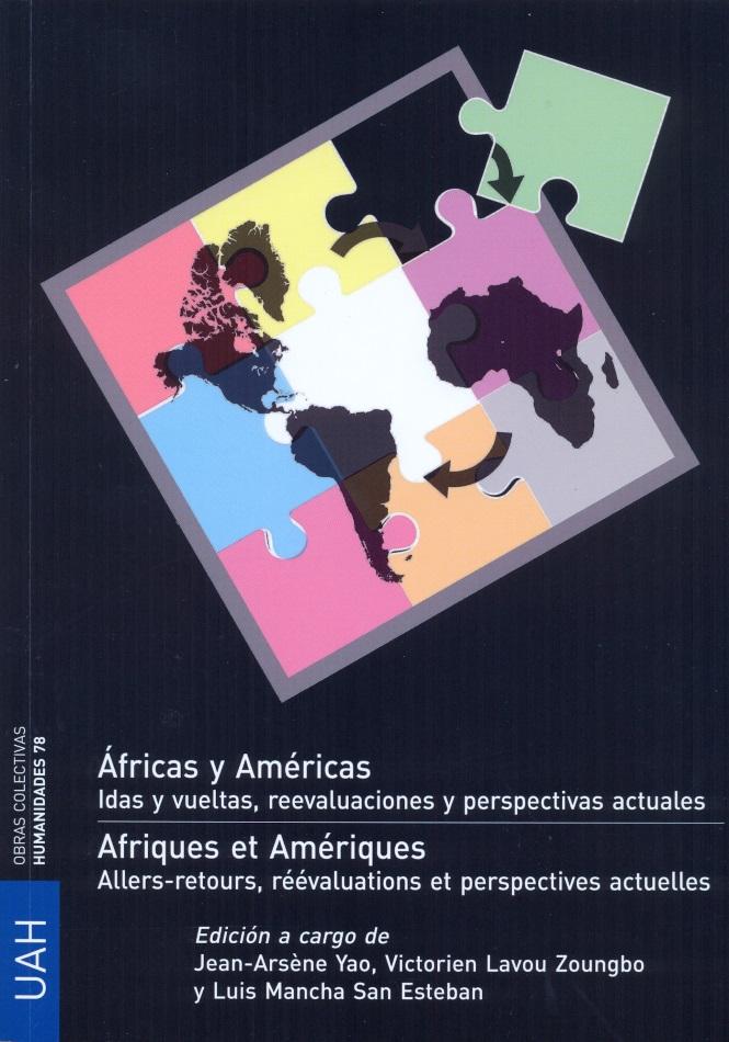 Áfricas y Américas Idas y vueltas, reevaluaciones y perspectivas actuales.