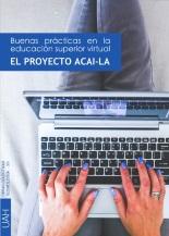 Buenas prácticas en la educación superior virtual. El proyecto ACAI-LA -LIBRO ELECTRÓNICO-