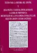 Queja política y escritura epistolar durante la Guerra de la Independencia: Documentación de la Junta Suprema Central en el AHN. Selección, edición y estudio lingüístico.