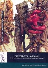 Transatlantic Landscapes Environmental Awareness, Literature, and the Arts