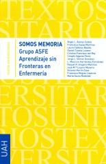 SOMOS MEMORIA Grupo ASFE. Aprendizaje sin Fronteras en Enfermería