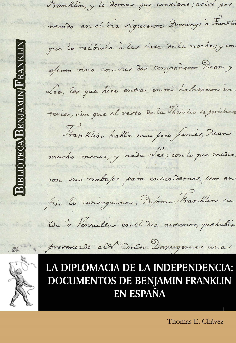 La diplomacia de la independencia: documentos de Benjamín Franklin en España