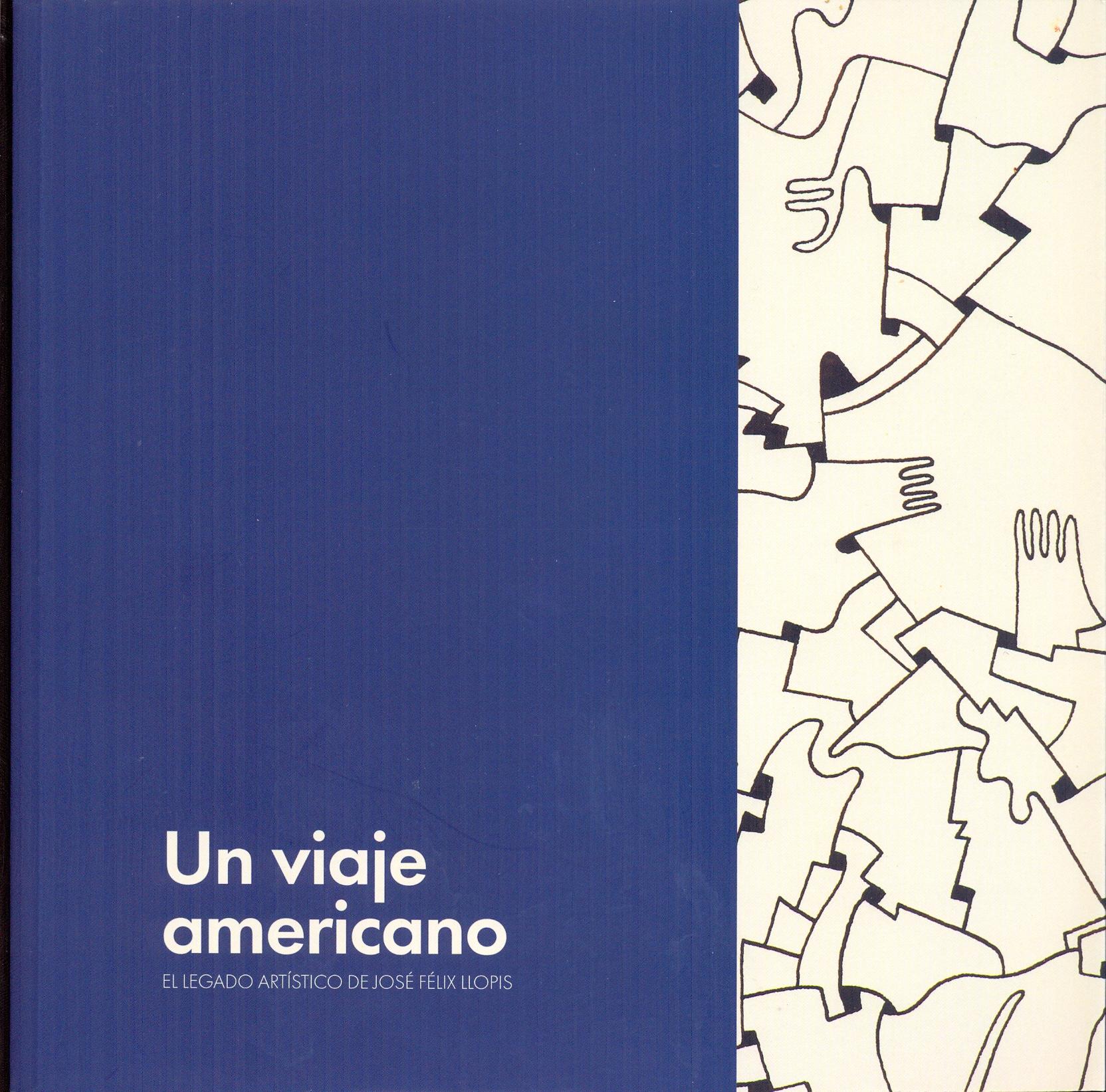 Un viaje americano. El legado artístico de José Félix Llopis