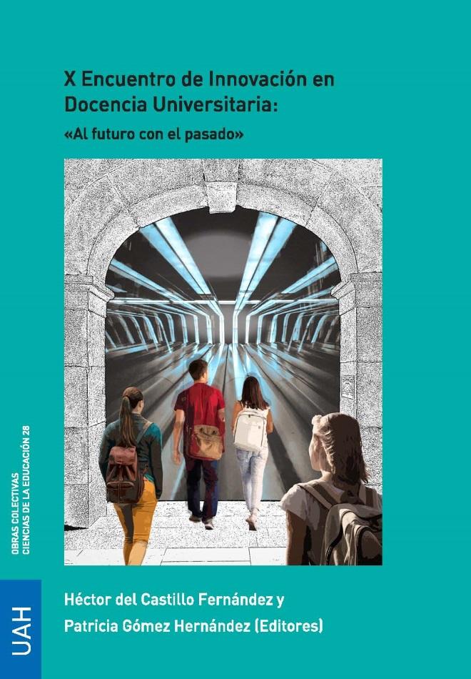 X Encuentro de Innovación Docencia Universitaria: «Al futuro con el pasado» -LIBRO ELECTRÓNICO-