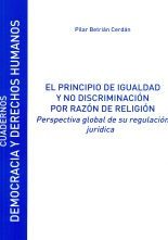 El principio de igualdad y no discriminación por razón de religión Perspectiva global de su regulación jurídica
